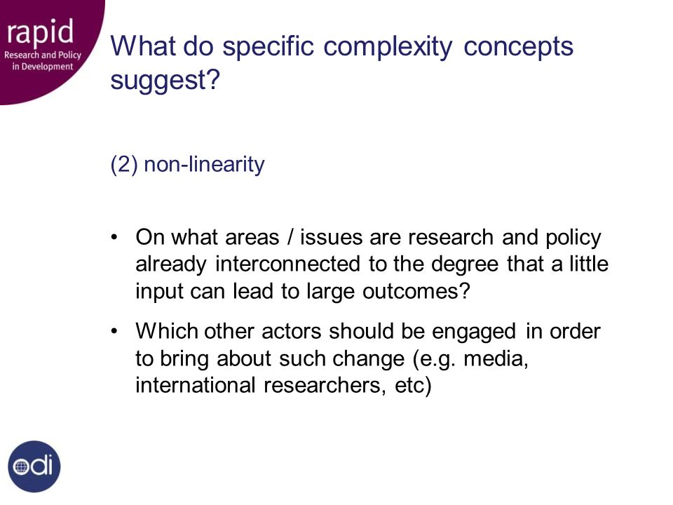What do specific complexity concepts suggest? (2) non-linearity On what areas / issues are research and policy already interconnected to the degree th