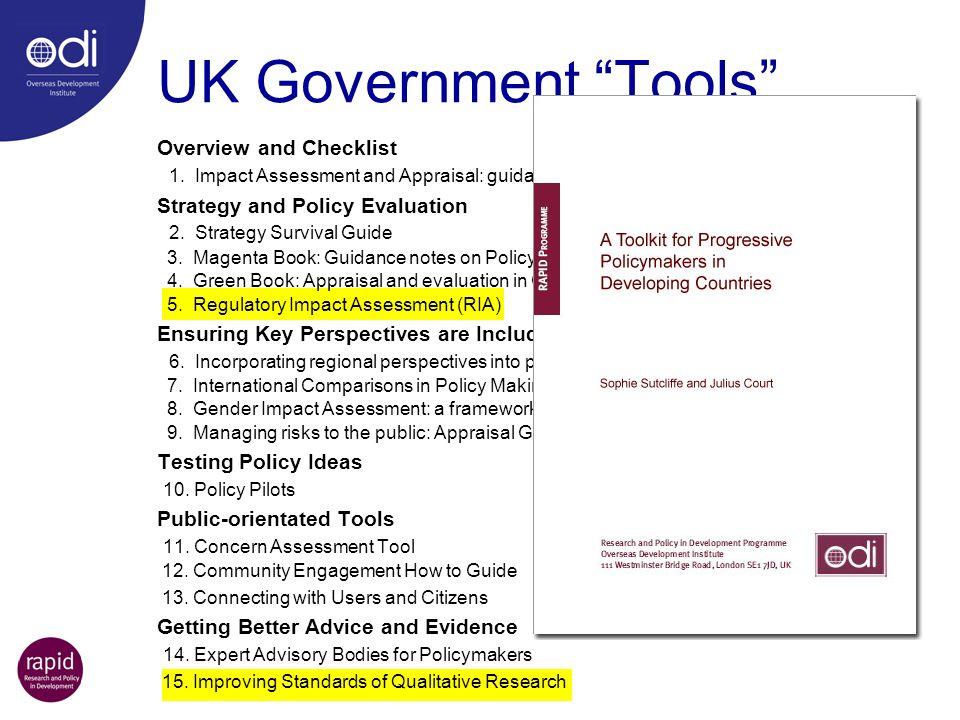 UK Government Tools Overview and Checklist 1. Impact Assessment and Appraisal: guidance checklist for policy makers. Strategy and Policy Evaluation 2.