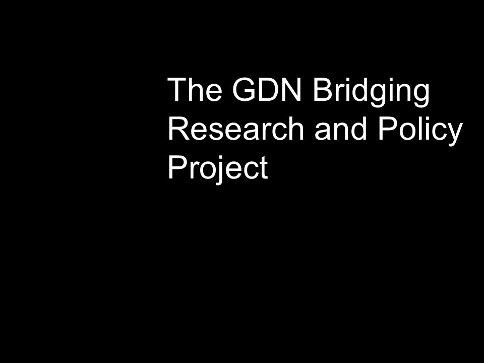 The GDN Bridging Research and Policy Project