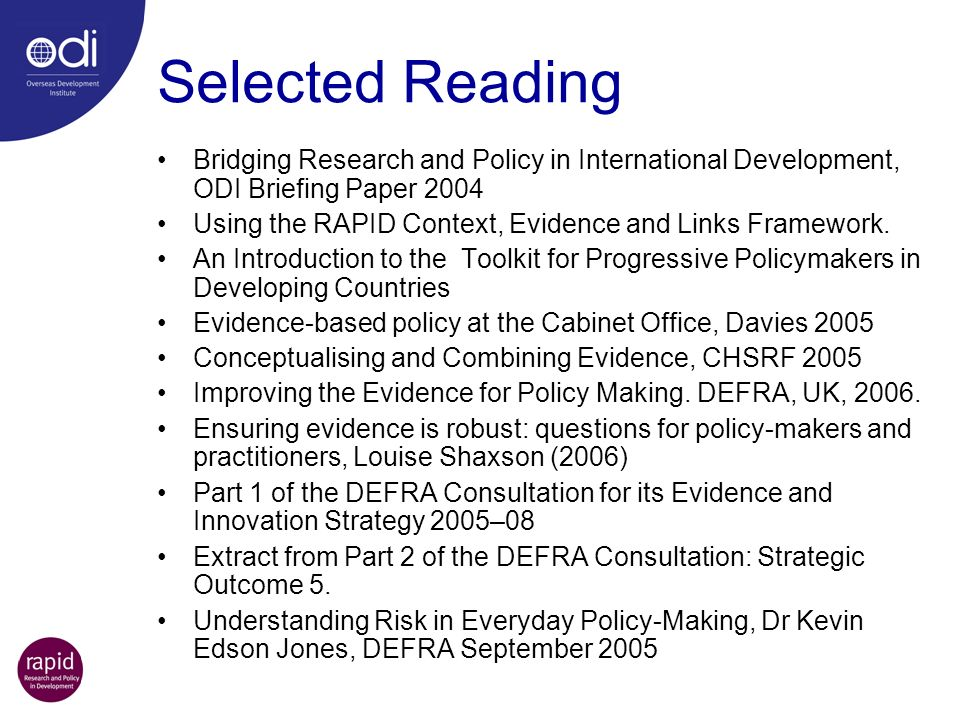 Selected Reading Bridging Research and Policy in International Development, ODI Briefing Paper 2004 Using the RAPID Context, Evidence and Links Framew
