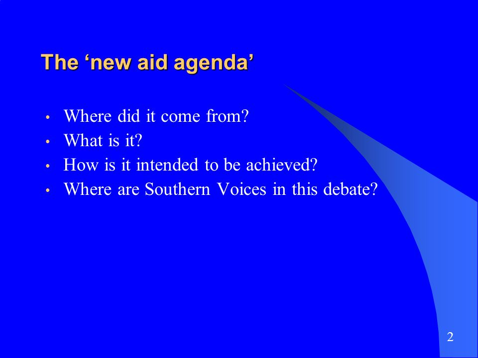 The new aid agenda Where did it come from. What is it.