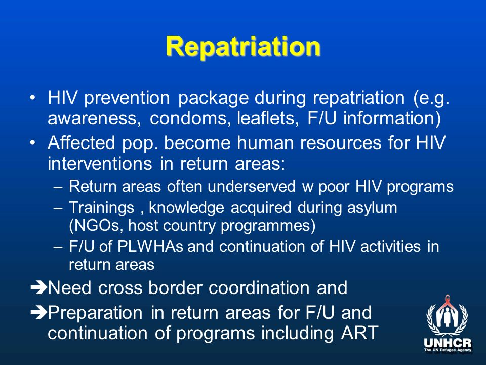 Repatriation HIV prevention package during repatriation (e.g.