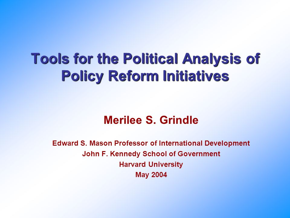 Tools for the Political Analysis of Policy Reform Initiatives Merilee S.