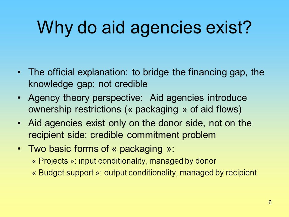 6 Why do aid agencies exist.