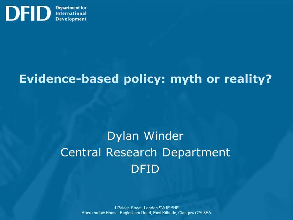 1 Palace Street, London SW1E 5HE Abercrombie House, Eaglesham Road, East Kilbride, Glasgow G75 8EA Evidence-based policy: myth or reality? Dylan Winde