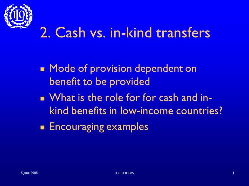 15 June 2005 ILO SOCFAS 4 2. Cash vs.