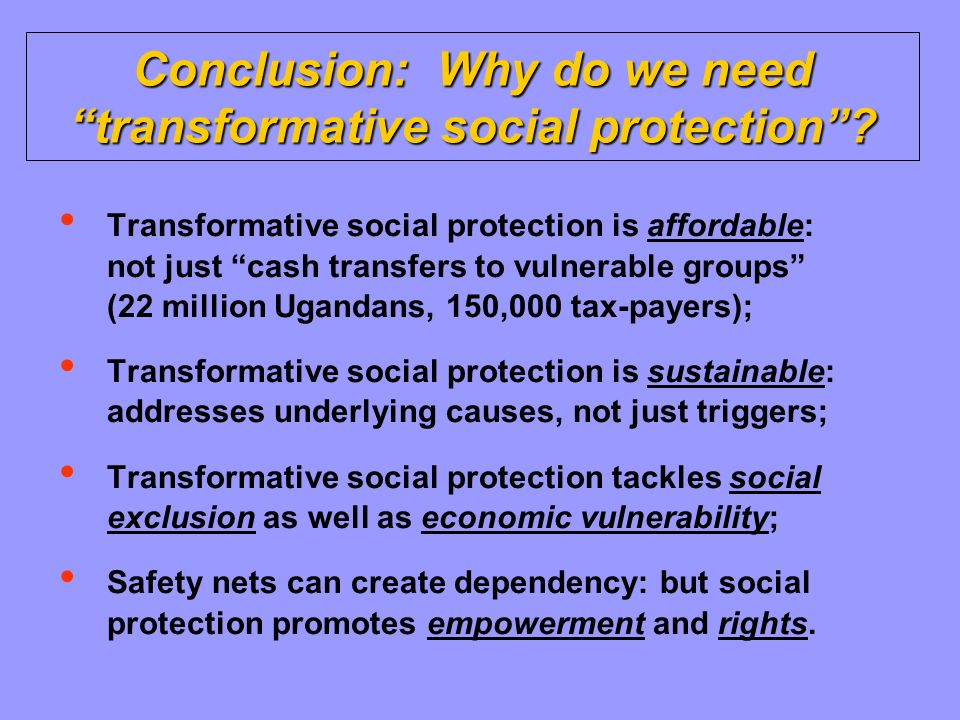 Conclusion: Why do we need transformative social protection.