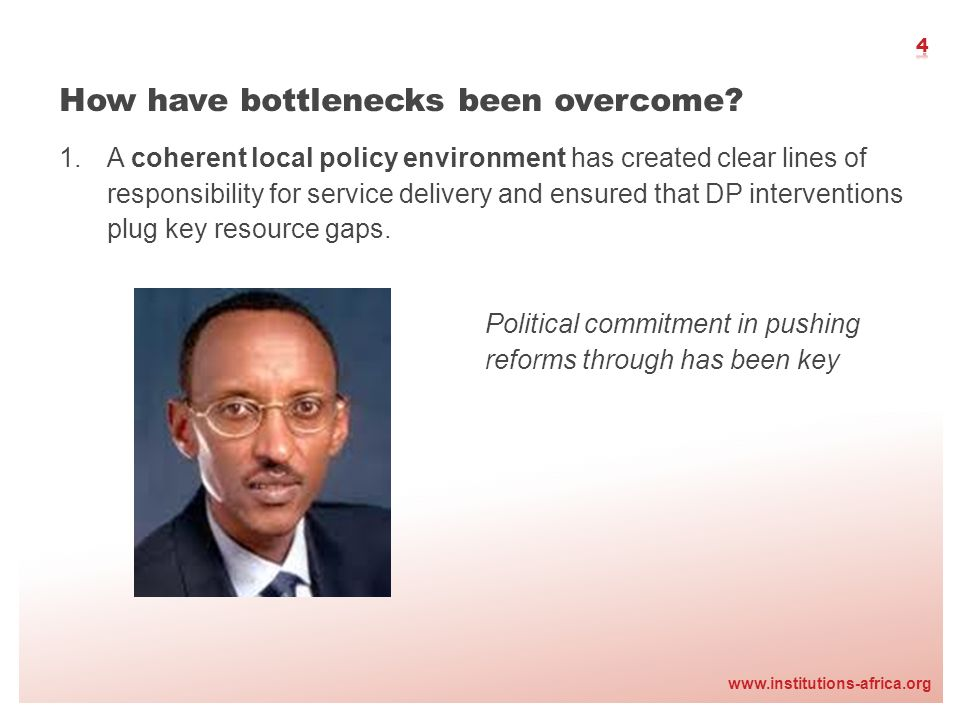 www.institutions-africa.org How have bottlenecks been overcome.