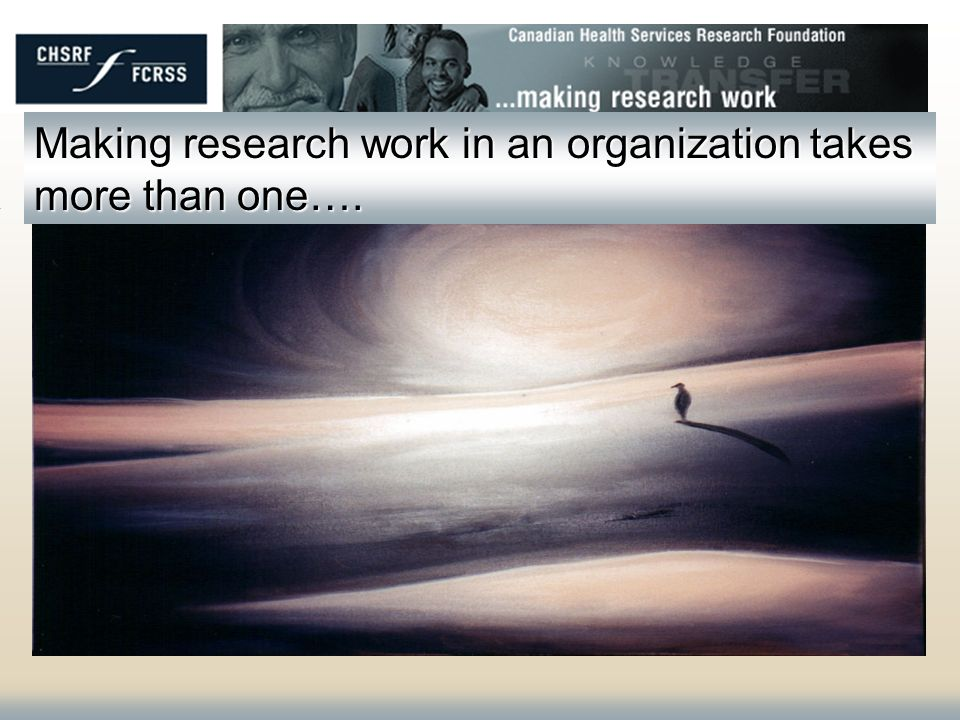 Making research work in an organization takes more than one….