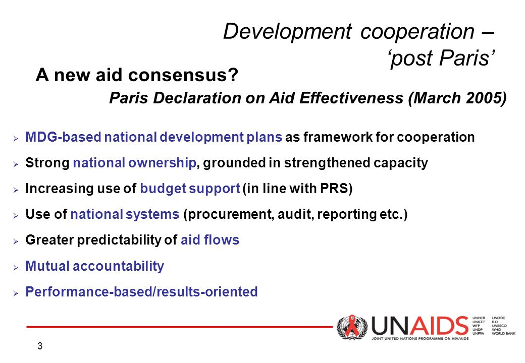 3 MDG-based national development plans as framework for cooperation Strong national ownership, grounded in strengthened capacity Increasing use of budget support (in line with PRS) Use of national systems (procurement, audit, reporting etc.) Greater predictability of aid flows Mutual accountability Performance-based/results-oriented A new aid consensus.