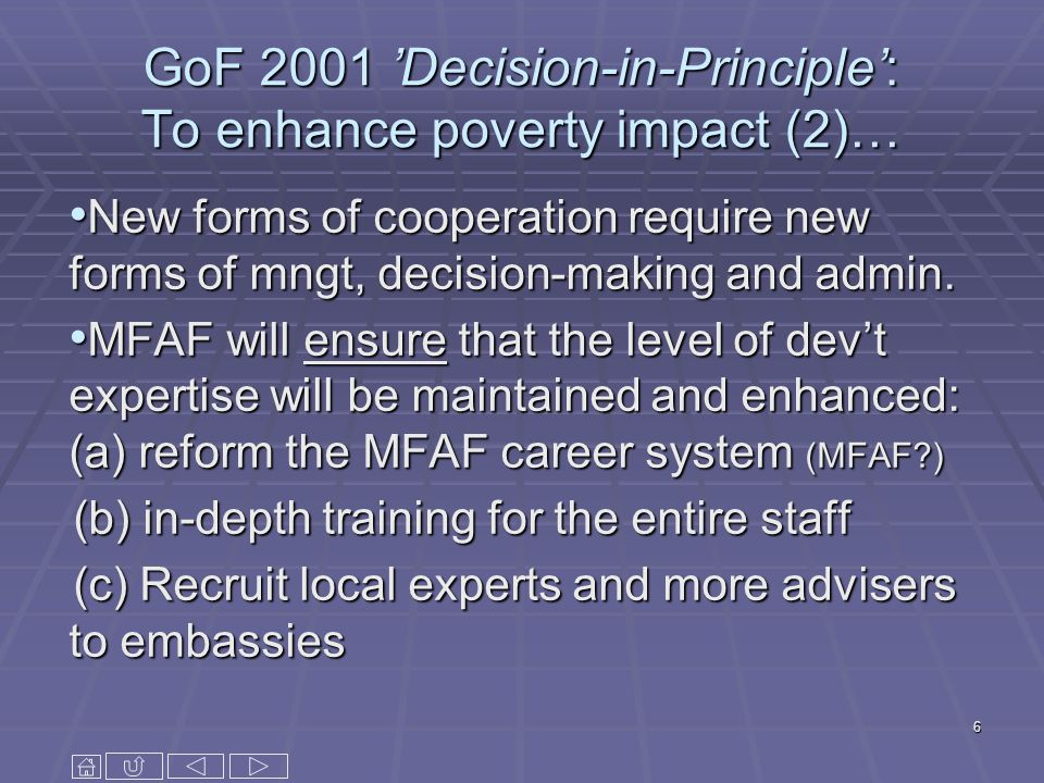 6 GoF 2001 Decision-in-Principle: To enhance poverty impact (2)… New forms of cooperation require new forms of mngt, decision-making and admin. New fo