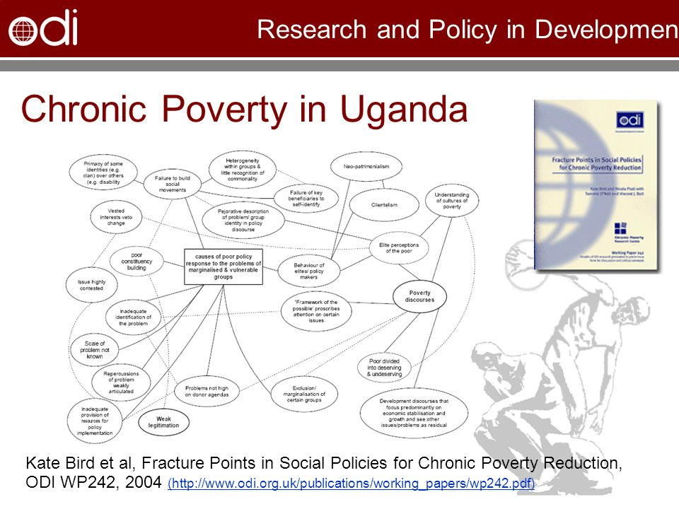 Research and Policy in Development Chronic Poverty in Uganda Kate Bird et al, Fracture Points in Social Policies for Chronic Poverty Reduction, ODI WP