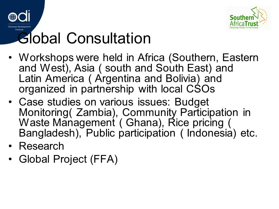 Global Consultation Workshops were held in Africa (Southern, Eastern and West), Asia ( south and South East) and Latin America ( Argentina and Bolivia