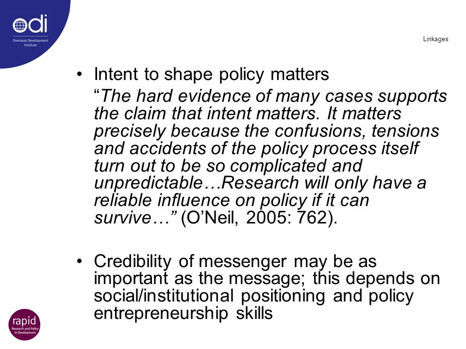 Linkages Intent to shape policy matters The hard evidence of many cases supports the claim that intent matters. It matters precisely because the confu