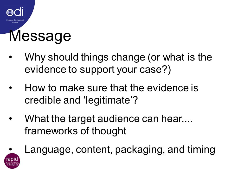 Message Why should things change (or what is the evidence to support your case?) How to make sure that the evidence is credible and legitimate? What t