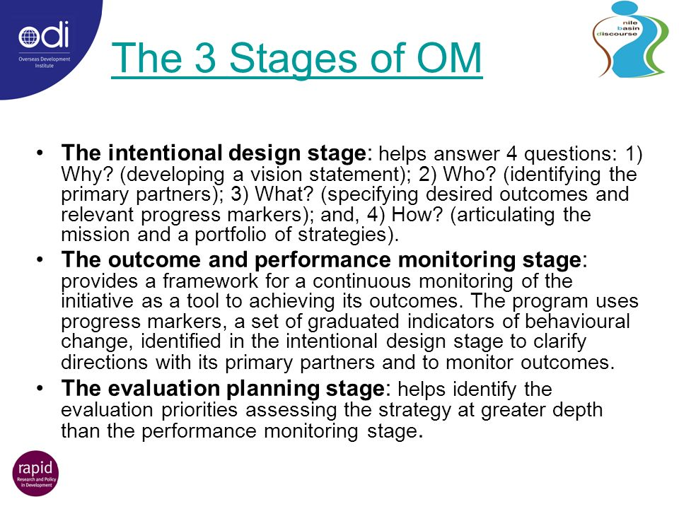The 3 Stages of OM The intentional design stage: helps answer 4 questions: 1) Why.