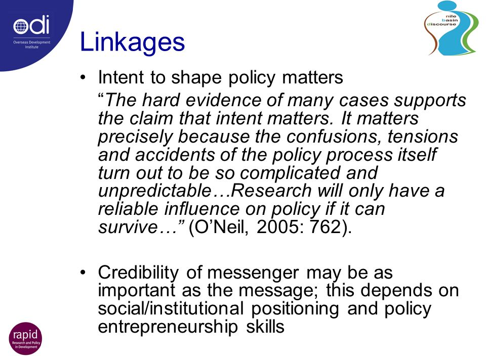 Linkages Intent to shape policy matters The hard evidence of many cases supports the claim that intent matters.