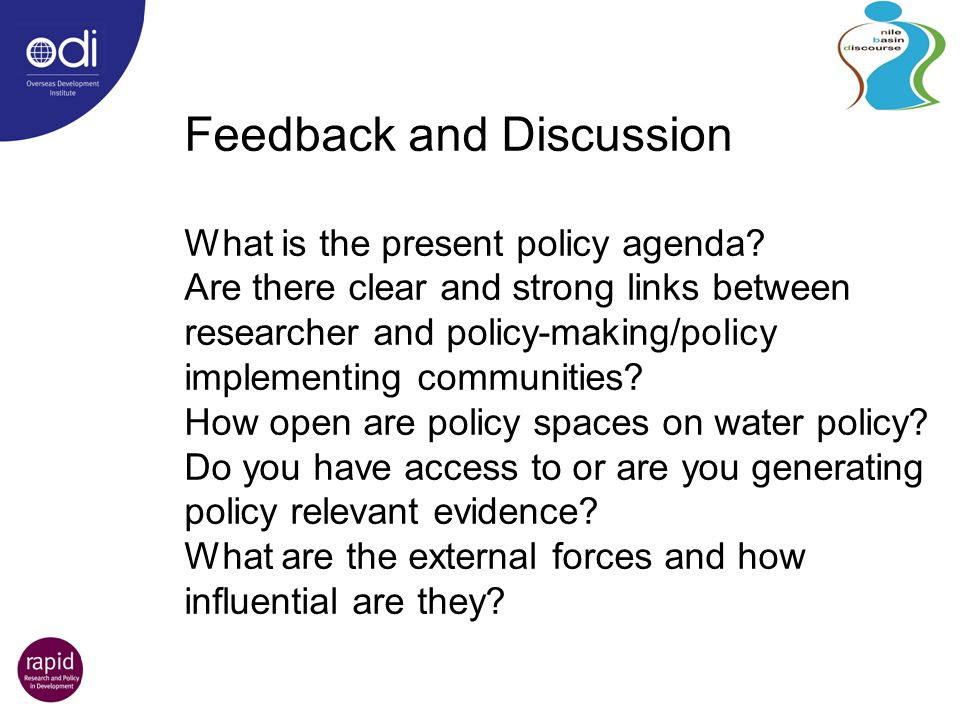 Feedback and Discussion What is the present policy agenda.