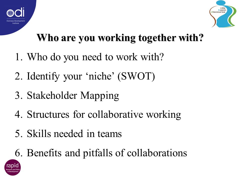 Who are you working together with. 1.Who do you need to work with.