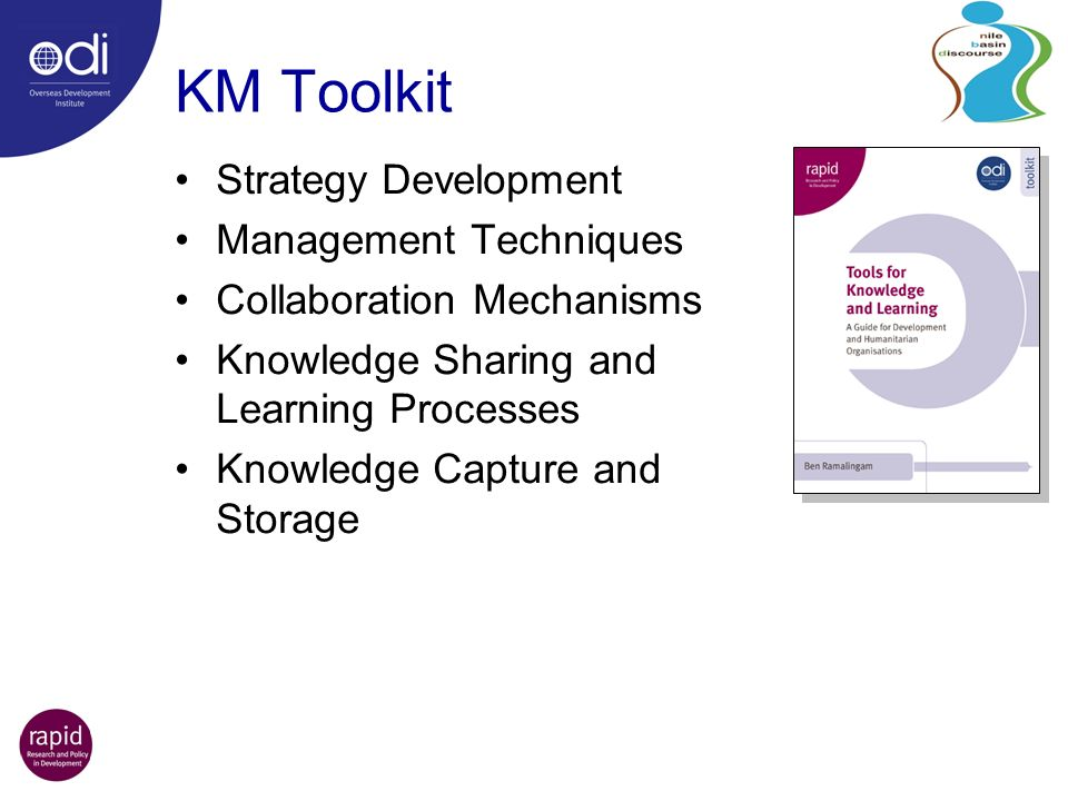 KM Toolkit Strategy Development Management Techniques Collaboration Mechanisms Knowledge Sharing and Learning Processes Knowledge Capture and Storage