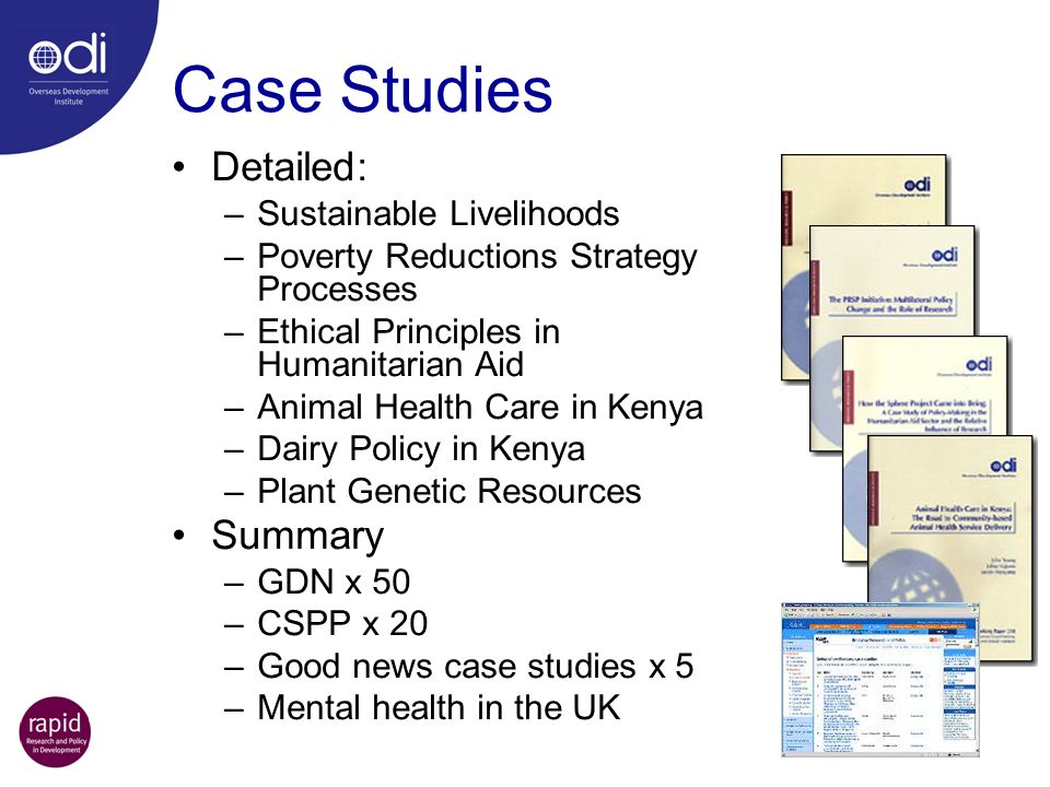 Case Studies Detailed: –Sustainable Livelihoods –Poverty Reductions Strategy Processes –Ethical Principles in Humanitarian Aid –Animal Health Care in