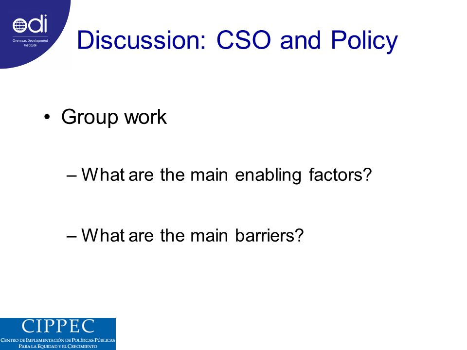 Discussion: CSO and Policy Group work –What are the main enabling factors.