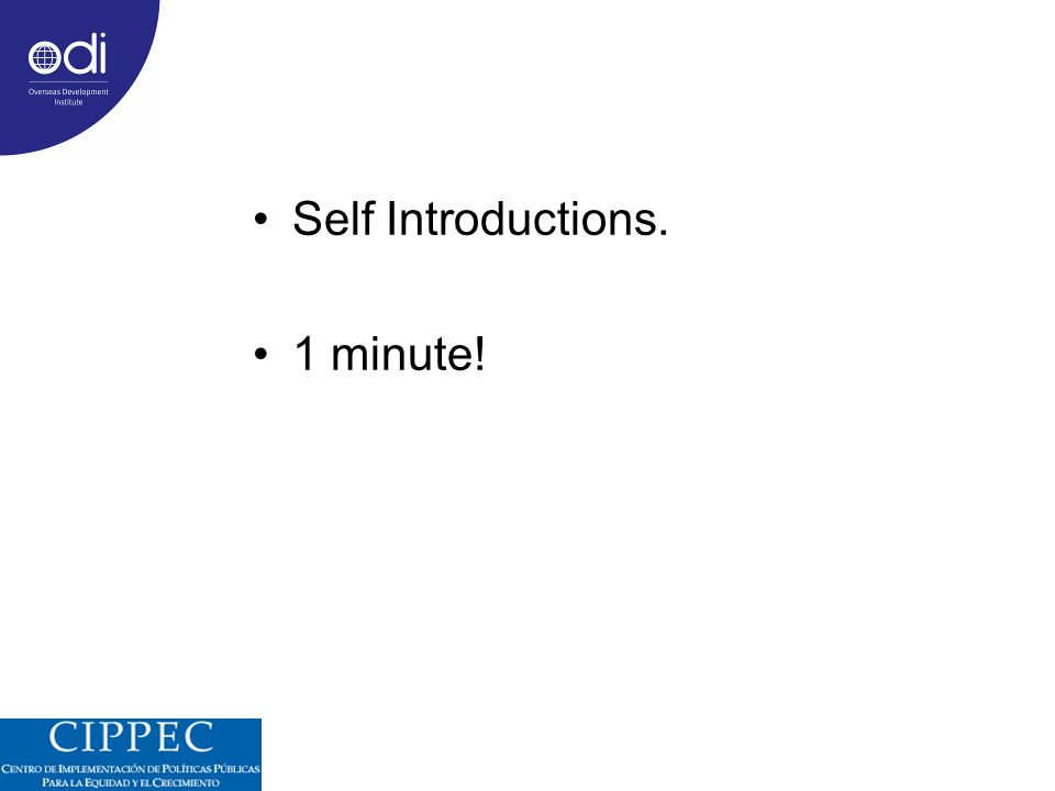 Self Introductions. 1 minute!