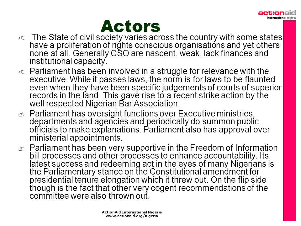 ActionAid International Nigeria www.actionaid.org/nigeria Actors The State of civil society varies across the country with some states have a proliferation of rights conscious organisations and yet others none at all.