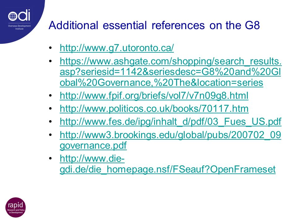 Additional essential references on the G8 http://www.g7.utoronto.ca/ https://www.ashgate.com/shopping/search_results. asp?seriesid=1142&seriesdesc=G8%