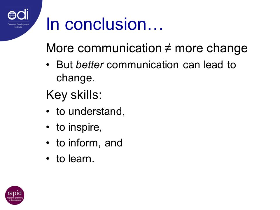 In conclusion… More communication more change But better communication can lead to change.