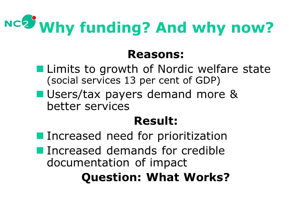 Why funding. And why now.