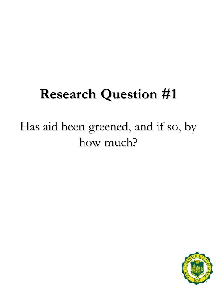 Research Question #1 Has aid been greened, and if so, by how much
