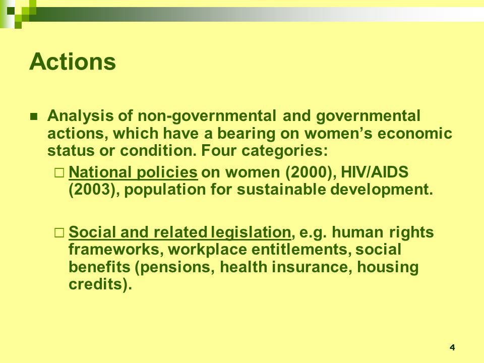 4 Actions Analysis of non-governmental and governmental actions, which have a bearing on womens economic status or condition.