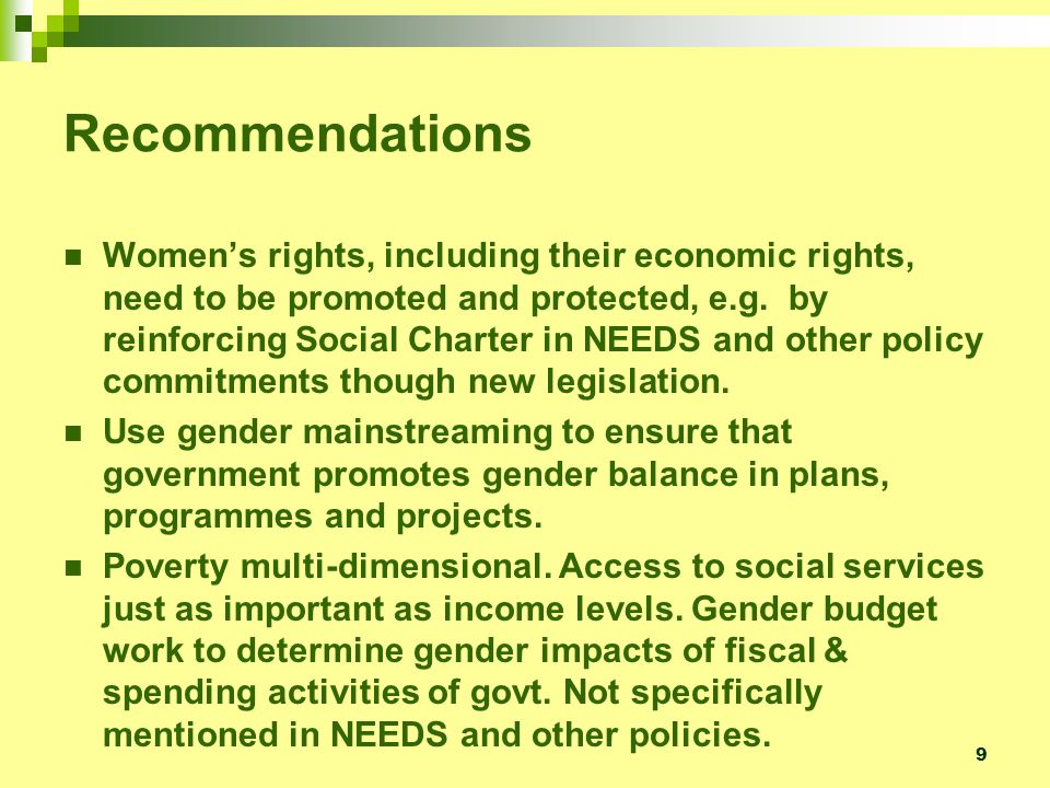 9 Recommendations Womens rights, including their economic rights, need to be promoted and protected, e.g.