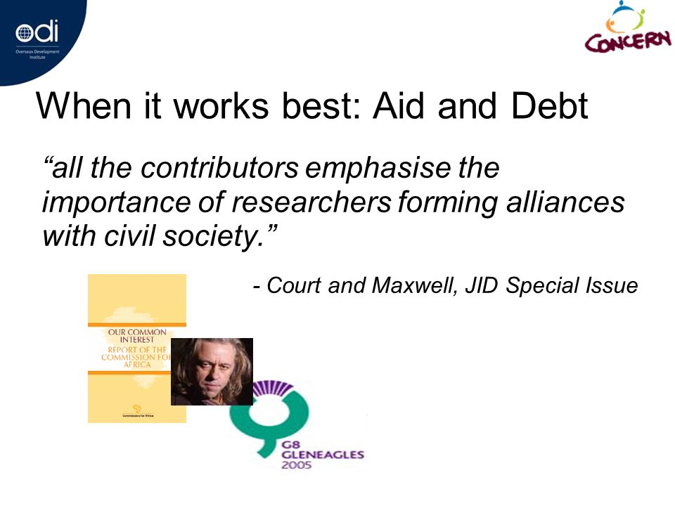 When it works best: Aid and Debt all the contributors emphasise the importance of researchers forming alliances with civil society.