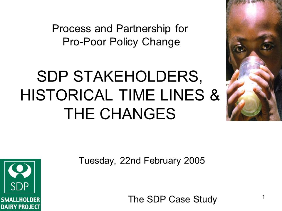The SDP Case Study 2 INTRODUCTION SDP is an integrated R&D development project - Started in 1997 (Oct 96) Designed to have 2 phases (2 & 4 years respectively - to end in July 2003 but has been extended to March 2005 DFID & GoK-funded