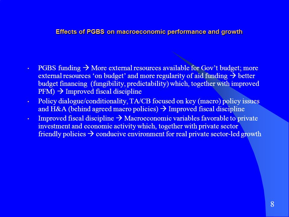 Effects of PGBS on macroeconomic performance and growth PGBS funding More external resources available for Govt budget; more external resources on bud