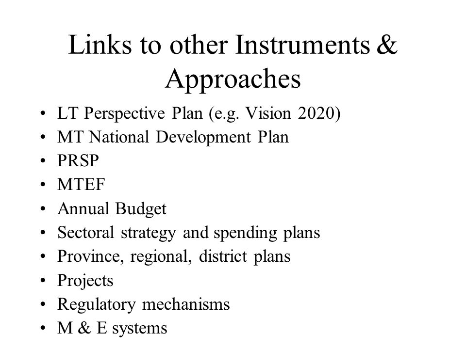 Links to other Instruments & Approaches LT Perspective Plan (e.g.