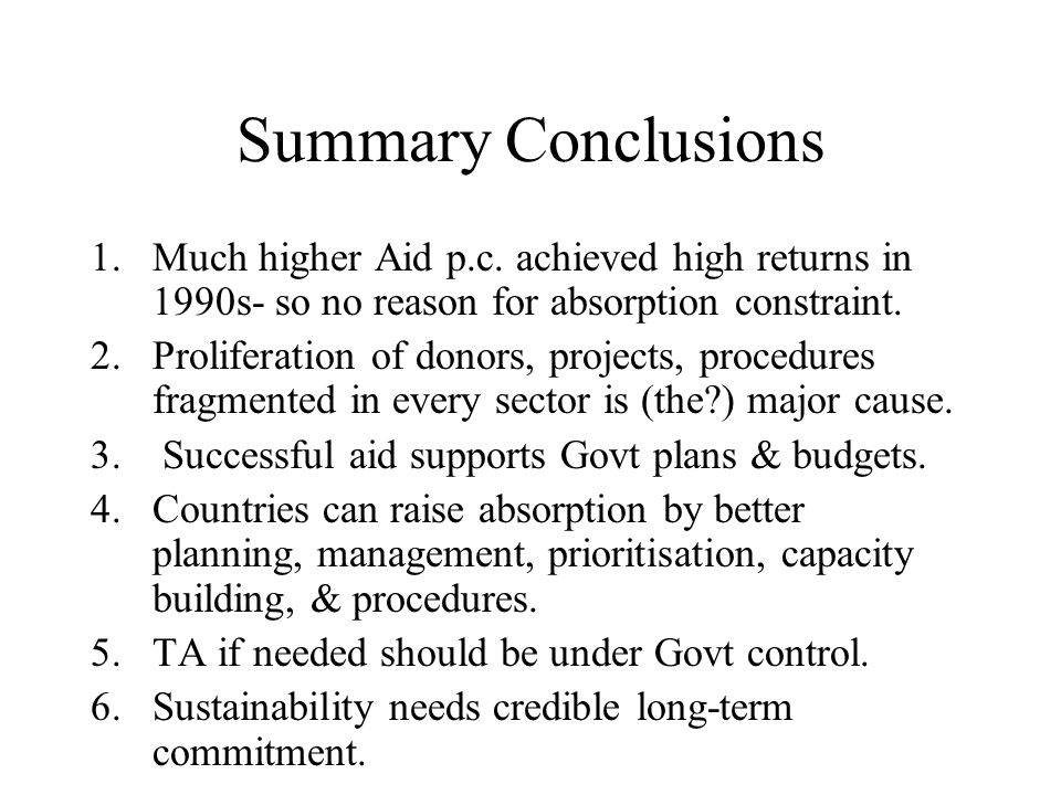 Summary Conclusions 1.Much higher Aid p.c.