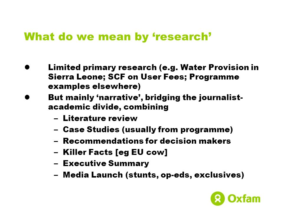 What do we mean by research Limited primary research (e.g.