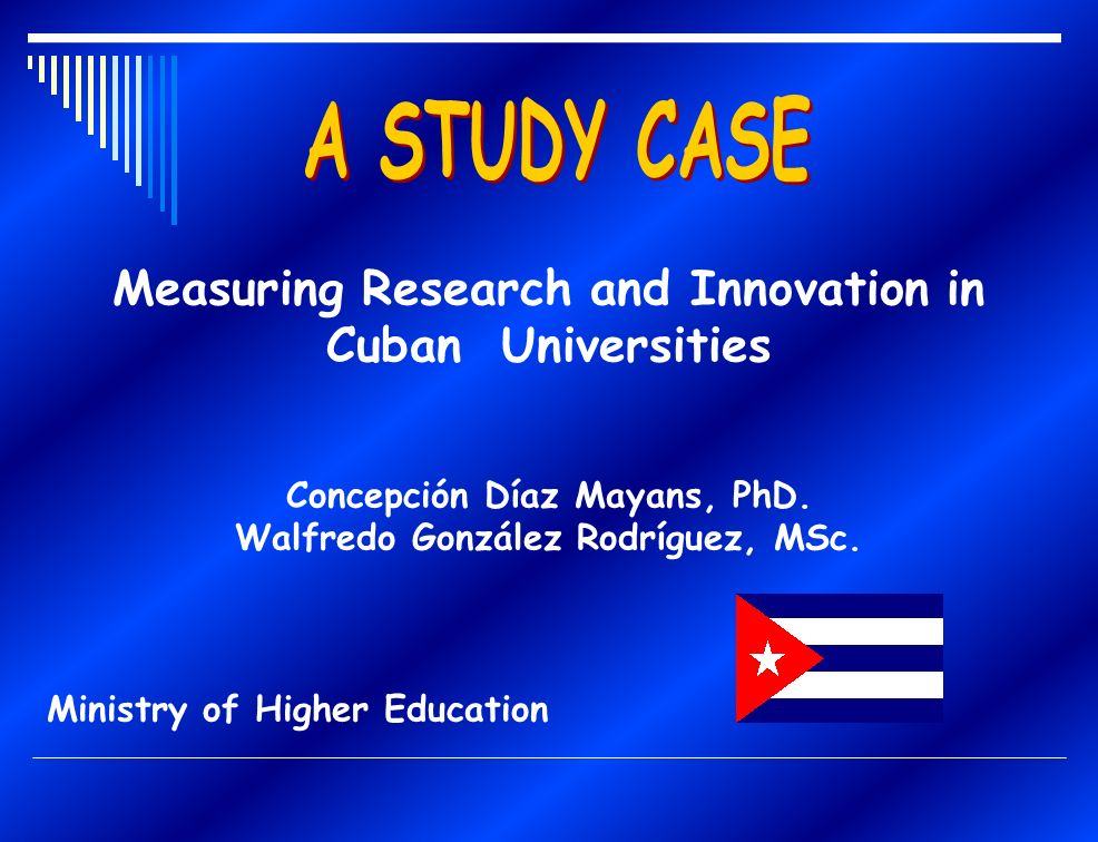 Measuring Research and Innovation in Cuban Universities Concepción Díaz Mayans, PhD.