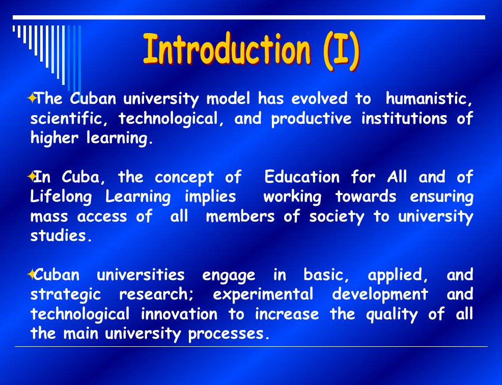 The Cuban university model has evolved to humanistic, scientific, technological, and productive institutions of higher learning.