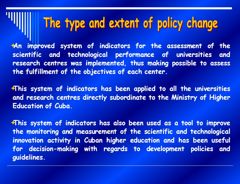 An improved system of indicators for the assessment of the scientific and technological performance of universities and research centres was implemented, thus making possible to assess the fulfillment of the objectives of each center.
