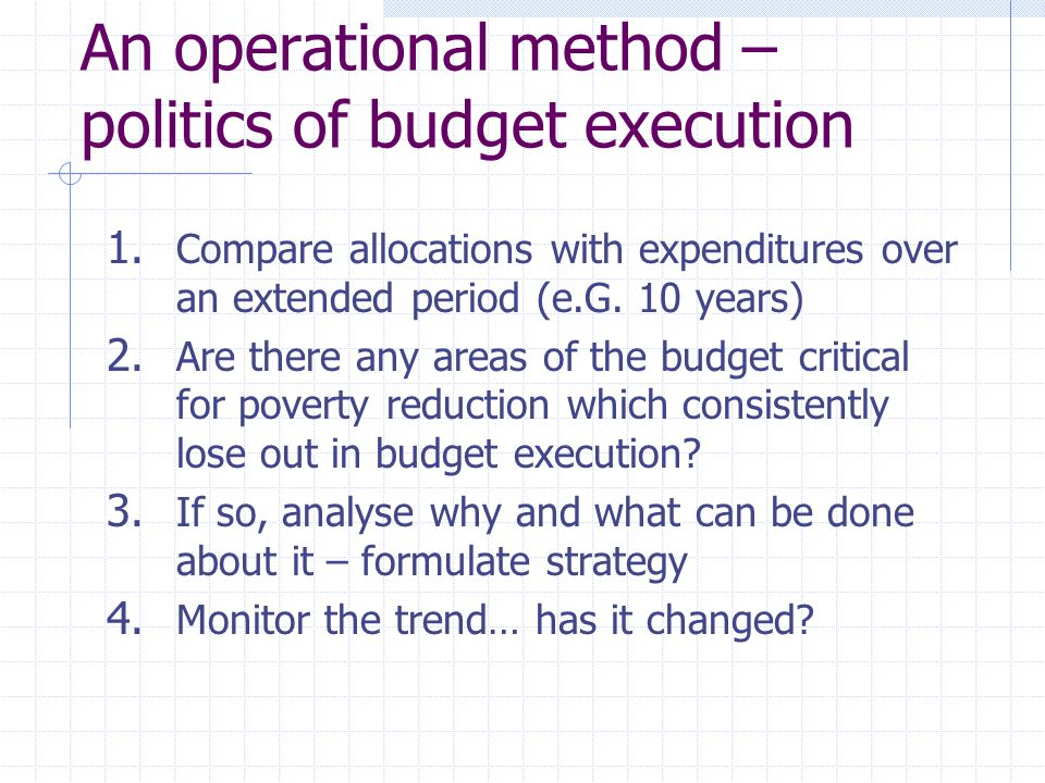An operational method – politics of budget execution 1.
