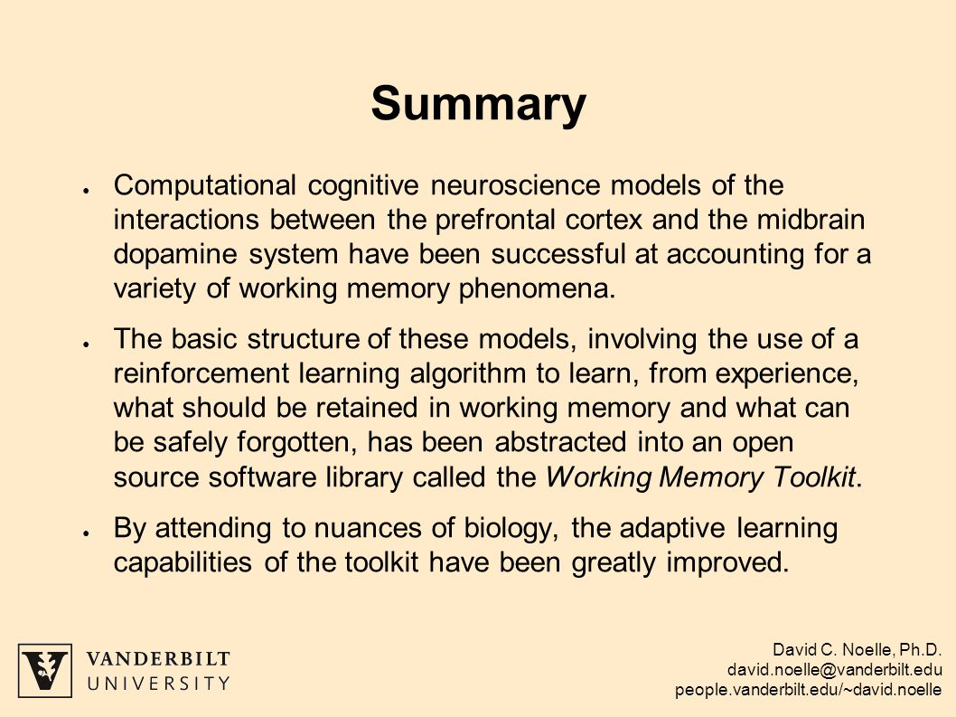 David C. Noelle, Ph.D. david.noelle@vanderbilt.edu people.vanderbilt.edu/~david.noelle Summary Computational cognitive neuroscience models of the inte