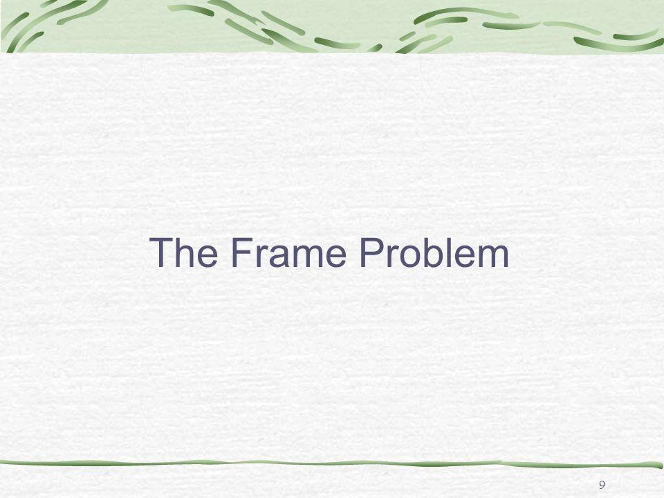 9 The Frame Problem
