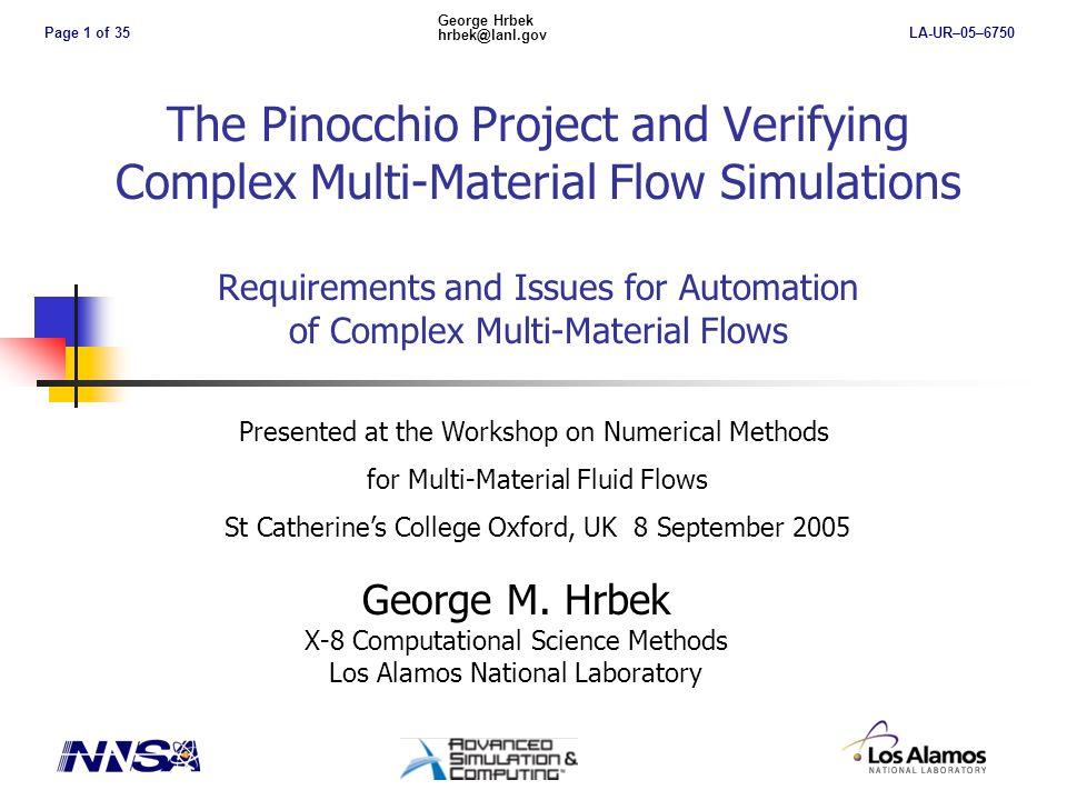 Page 2 of 35 George Hrbek hrbek@lanl.gov LA-UR–05–6750 The Pinocchio Project Verification module of Quantitative Simulation, Analysis, and Testing (QSAT)