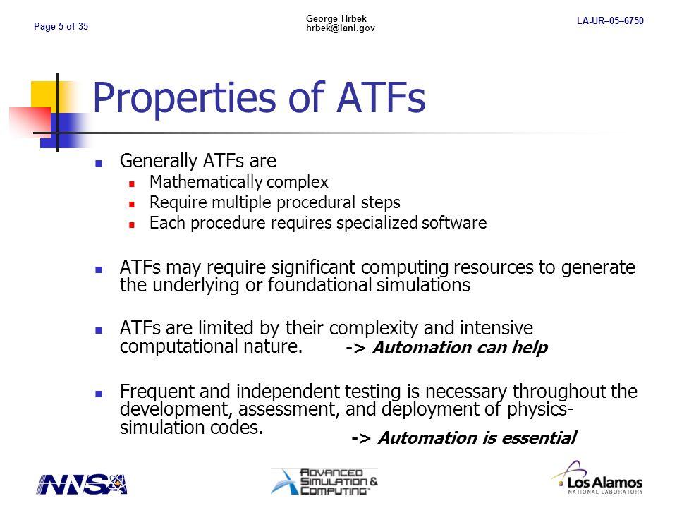 Page 16 of 35 George Hrbek hrbek@lanl.gov LA-UR–05–6750 How do we automate an ATF.