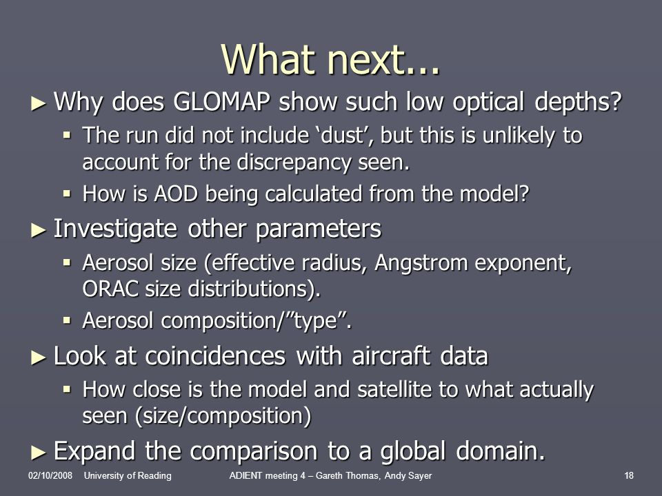 What next... Why does GLOMAP show such low optical depths? Why does GLOMAP show such low optical depths? The run did not include dust, but this is unl