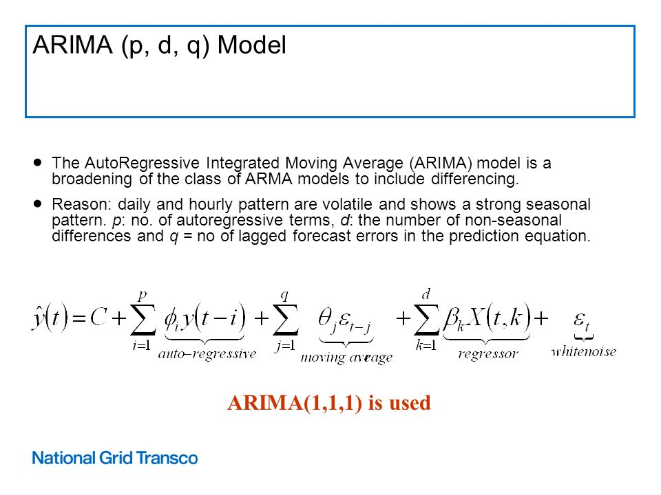 ARIMA (p, d, q) Model The AutoRegressive Integrated Moving Average (ARIMA) model is a broadening of the class of ARMA models to include differencing.